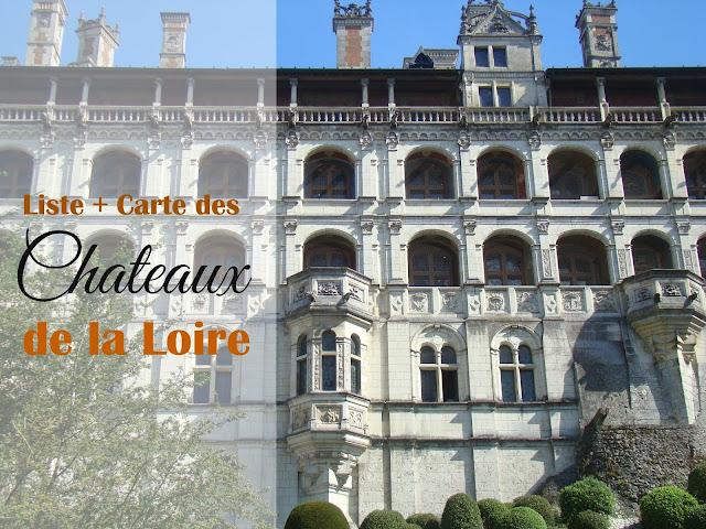 Les Châteaux de la Loire: carte et liste
