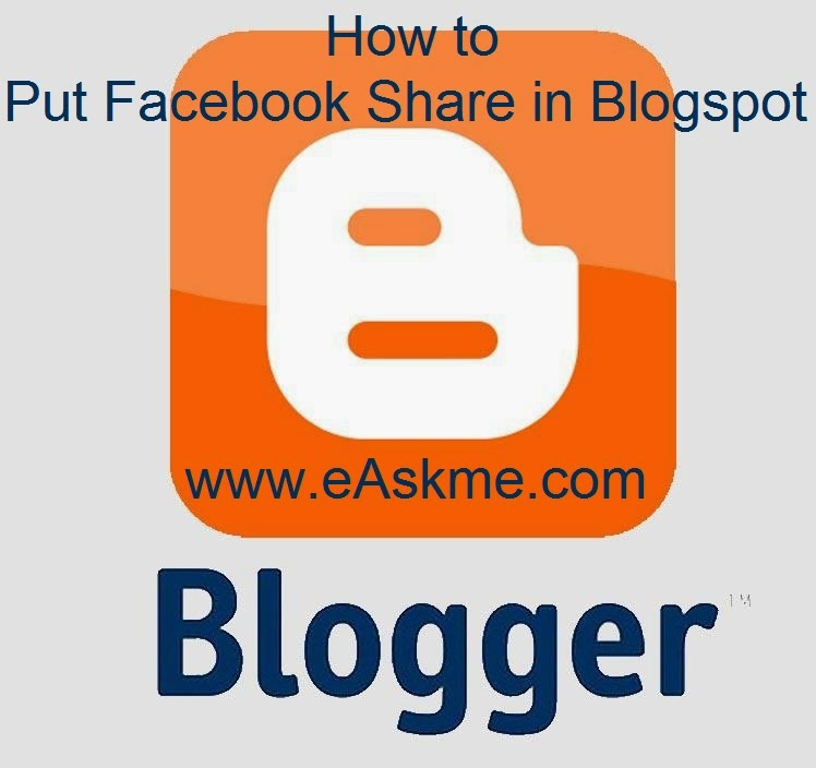 How to Put Facebook Share in Blogspot : eAskme