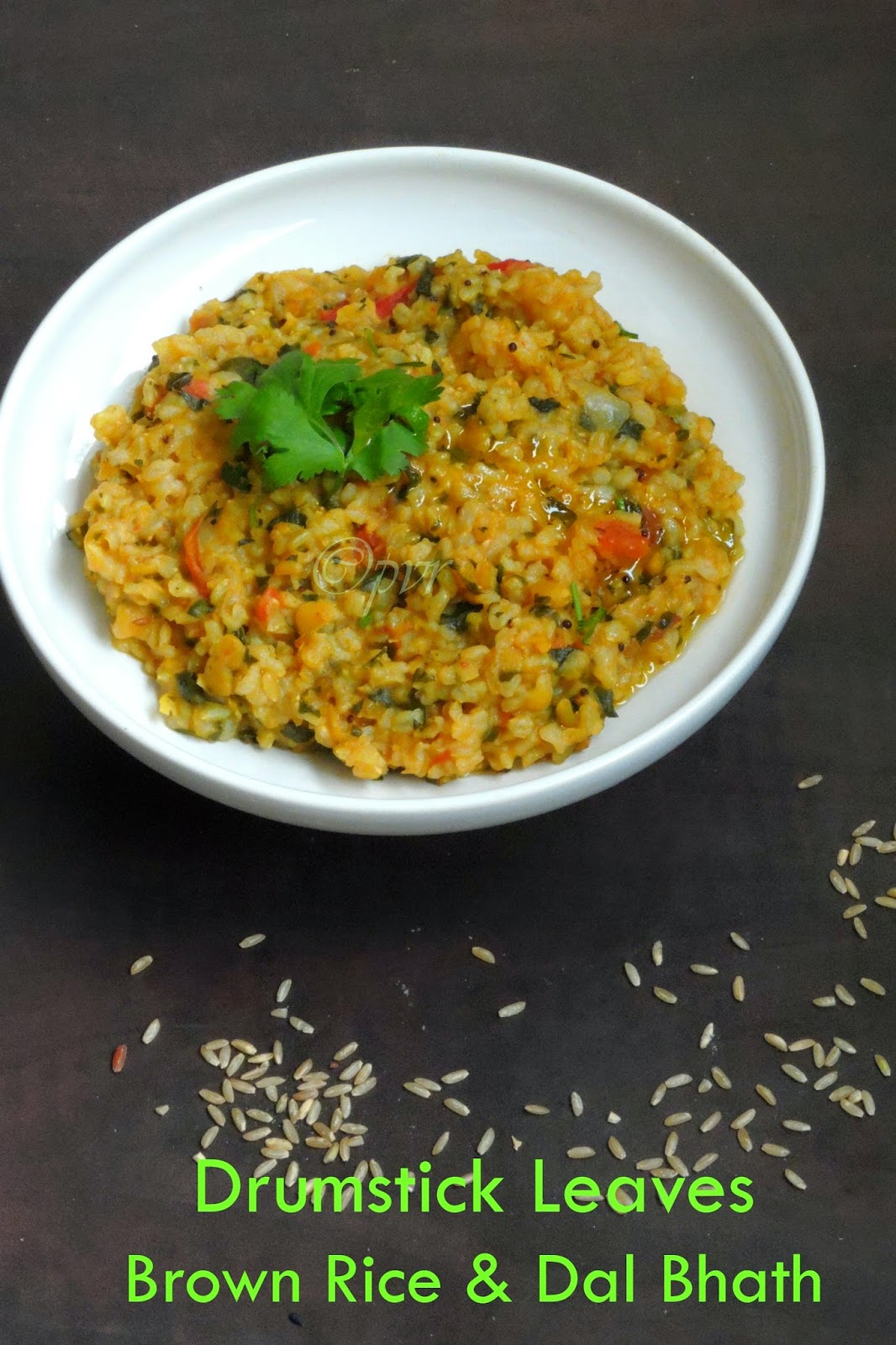 Drumstick Leaves,Brown Rice & Dal Bhath, Brown rice Dal Baath