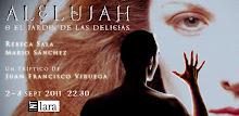 ALELUJAH o El Jardín de las delicias (TEATRO, 2011) DIRECTOR, DRAMATURGO