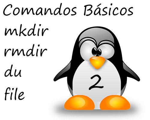 comandos basicos mkdir rmdir du file