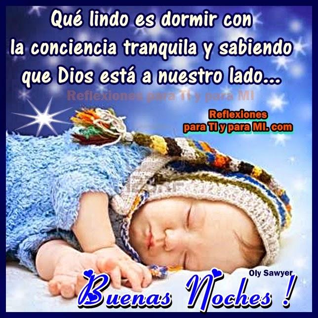 Qué lindo es dormir con la conciencia tranquila y sabiendo que Dios está a nuestro lado...  Buenas Noches !