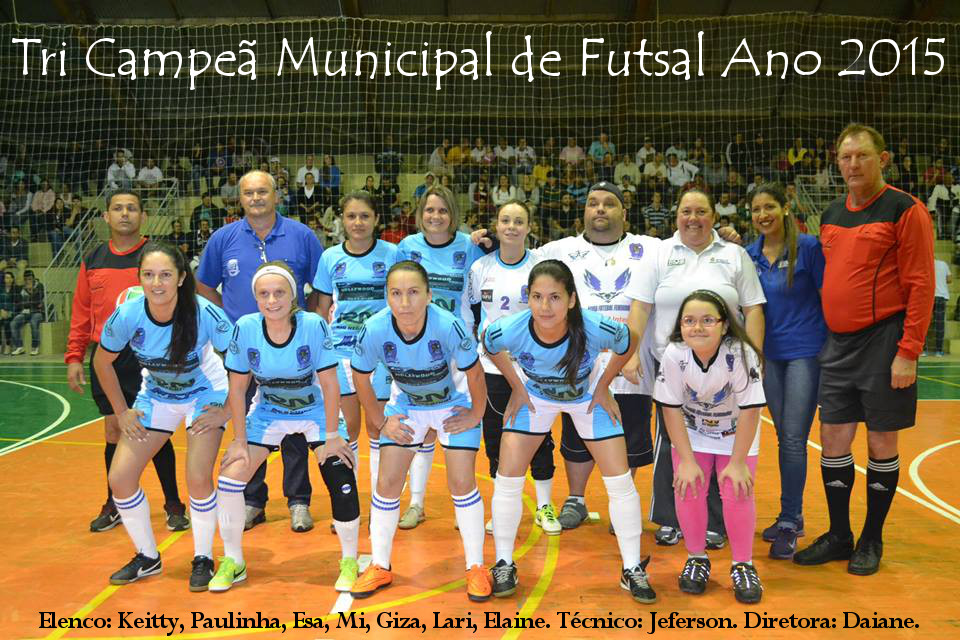 TRI CAMPEÃ INVICTA DO MUNICIPAL DE FUTSAL ANO 2015