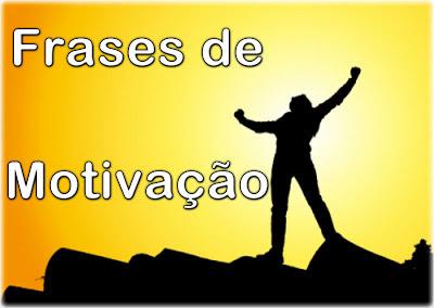 Frases de Motivação: Mensagens Curtas Motivadoras