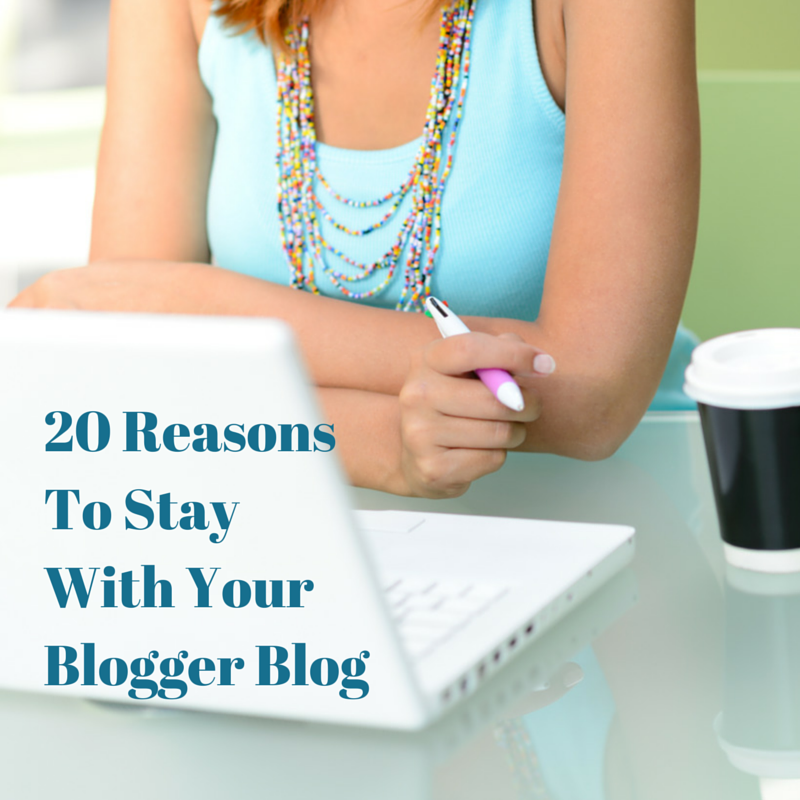 20 reasons to stay with a blogger blog and not migrate to wordpress