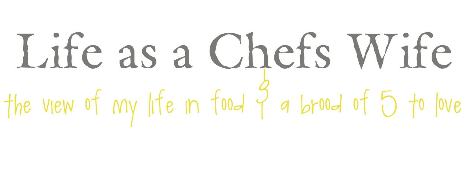 Life as a Chef's Wife