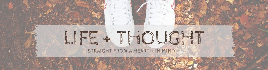♥ life + ♥ thought