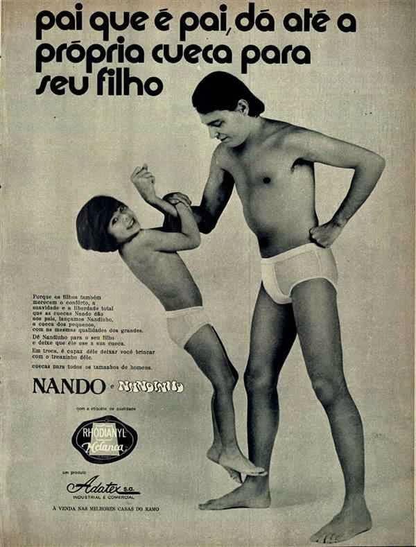 Propaganda das Cuecas Nando e Nandinho (moda adulto e infantil), em 1971.