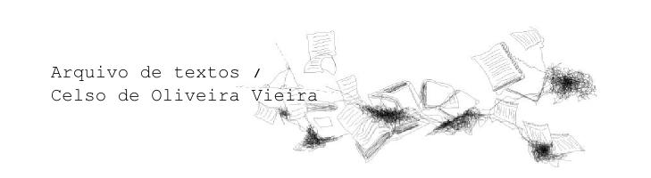 O arquivo de textos do Celso de Oliveira Vieira