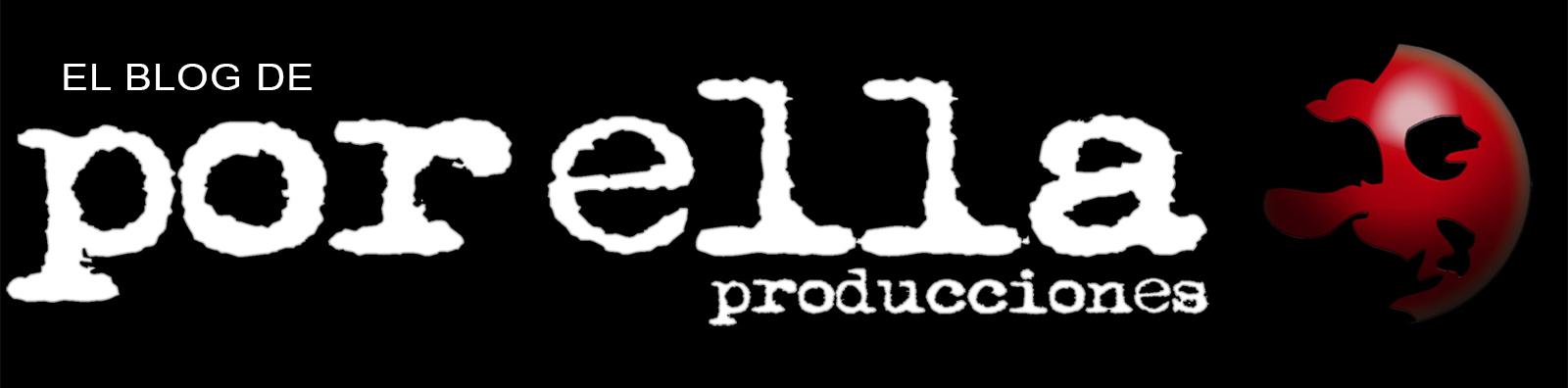 El Blog de POR ELLA producciones