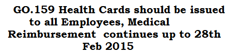 GO.159 Health Cards should be issued to all Employees, Medical Reim continues up to 28th Feb 2015