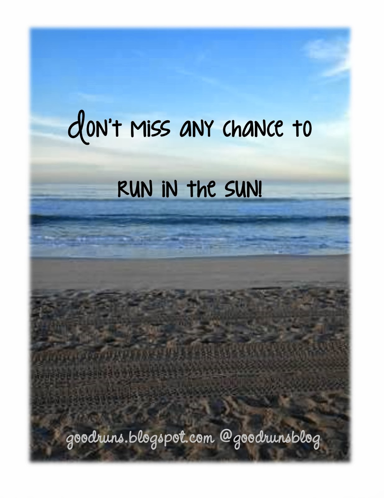 don't miss any chance to run in the sun