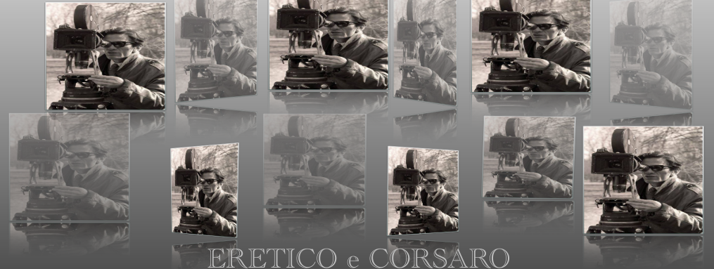 Pier Paolo Pasolini - Eretico e Corsaro