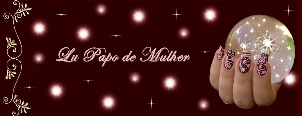 LU - PAPO DE MULHER