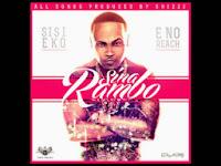 Sina Rambo – Sisi Eko + E No Reach