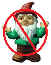SAY NO TO GNOMES!