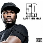 50 Cent - Happy New Year