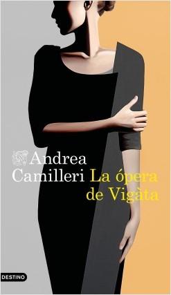 La ópera de Vigàta de Andrea Camilleri