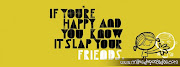 Portada paracon frases, frases de amistad (portada para facebook con frases if you're happy and you know it slap your friends)
