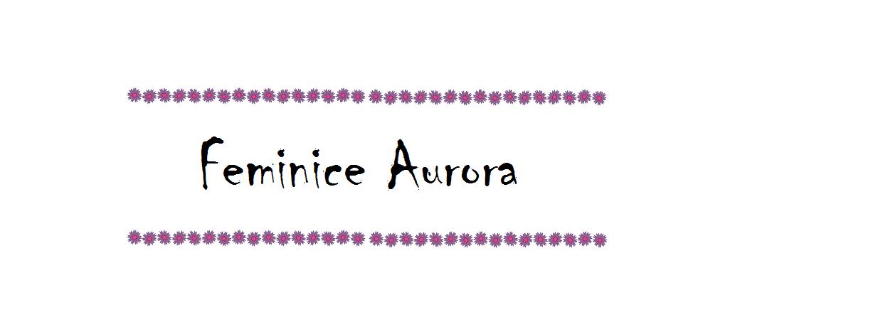 Feminice Aurora