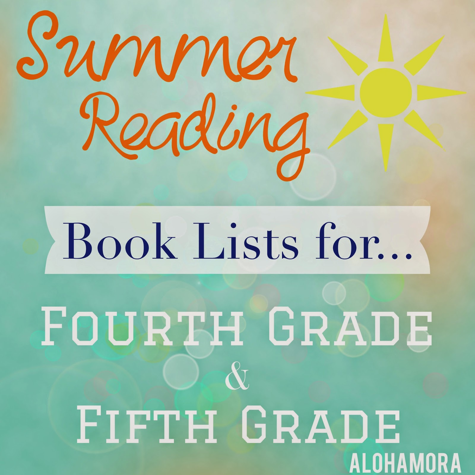 Summer Reading book lists for kids going into fourth (4th) and fifth (5th) grade.  Awesome chapter books that adults and even reluctant readers will enjoy!  Alohamora Open a Book  http://www.alohamoraopenabook.blogspot.com/