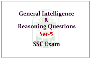 List of General Intelligence & Reasoning Questions for SSC- CGL Exams Set-5