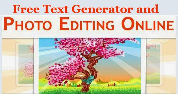 Best Free Text Generator and Online Photo Editing Site