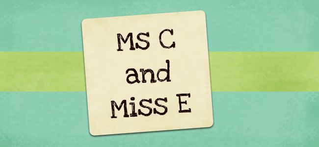 Ms C and Miss E