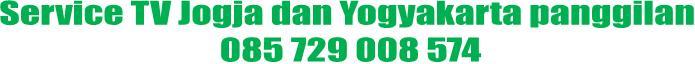 Service Tv Jogja | Yogyakarta LCD | PLASMA | LED | Call 085 729 008 574  - Reparasi  Panggilan