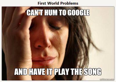 First World Problems: Can't Hum to Google