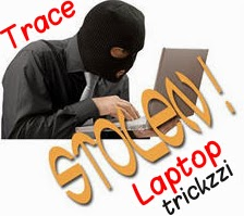 How to Trace Your Stolen/Lost Laptop