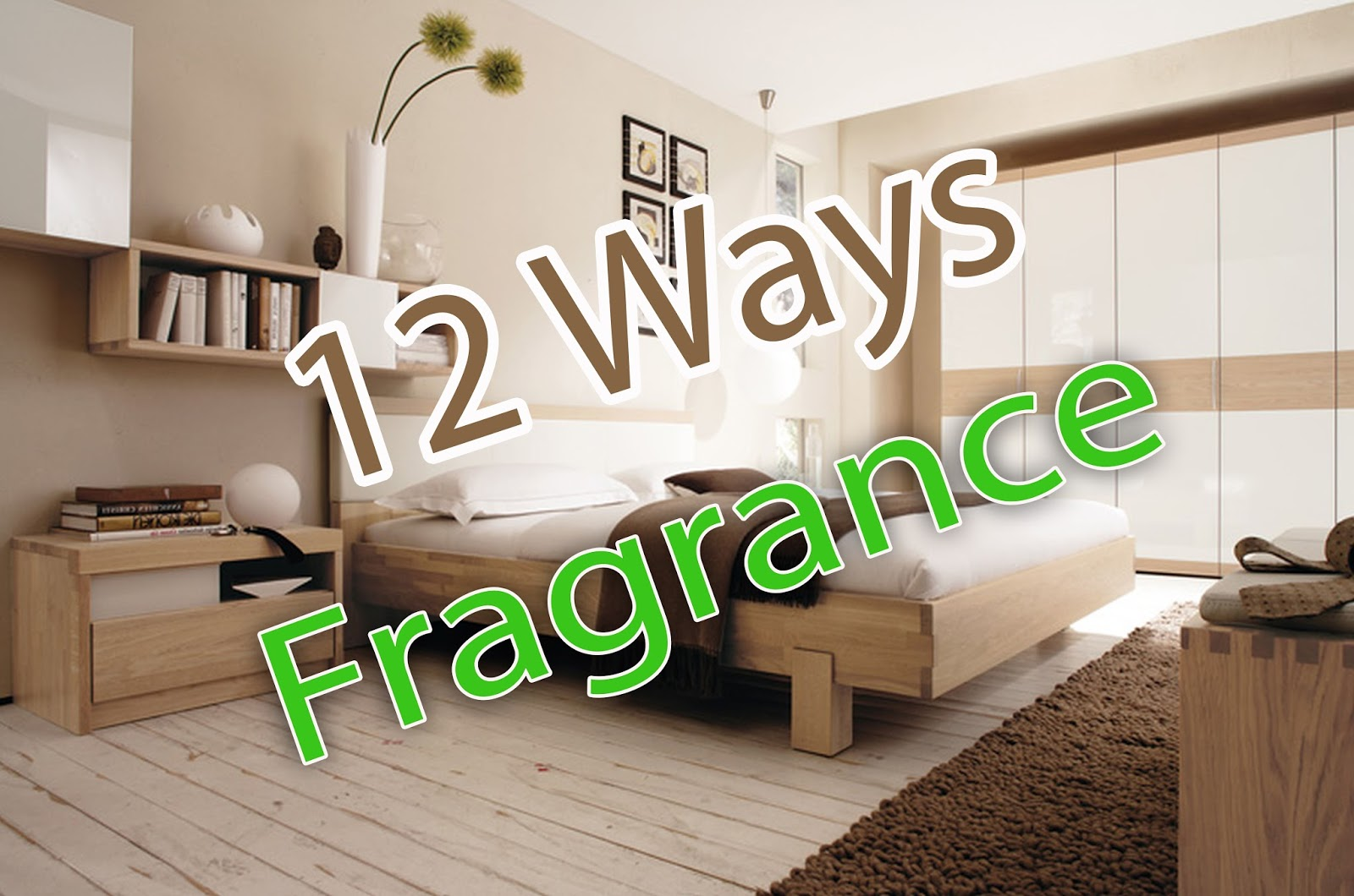 12 ways how to make your bedroom smell good takreview. Black Bedroom Furniture Sets. Home Design Ideas