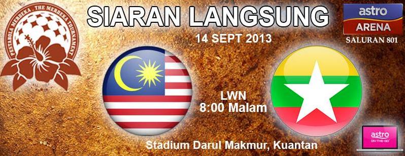 LIVE HARIMAU MUDA VS MYANMAR FINAL PESTA BOLA MERDEKA 2013, SIARAN LANGSUNG ASTRO MALAYSIA VS MYANMAR 14 SEPT 2013, JADUAL PERLAWANAN FINAL AKHIR PESTA BOLA MERDEKA 2013, GAMBAR MALAYSIA VS MYANMAR FINAL BOLA 2013