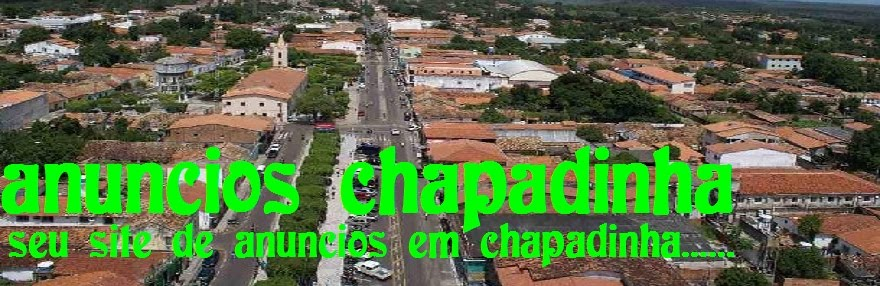 Anuncios Chapadinha