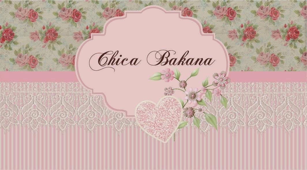 CHICA BAKANA