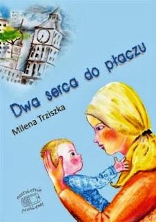 Dwa serca do płaczu - Milena Trziszka