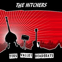 The Hitchers - 'Tees Valley Deadbeats' CD Review