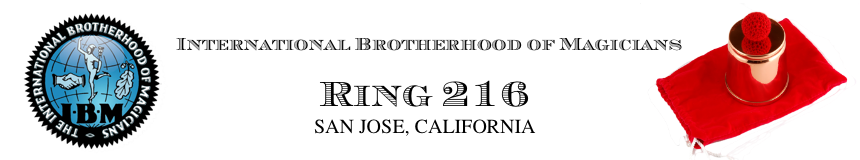 Ring 216: San Jose, Calif., Chapter of International Brotherhood of Magicians (IBM)