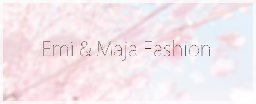 Emi&amp;Maja Fashion