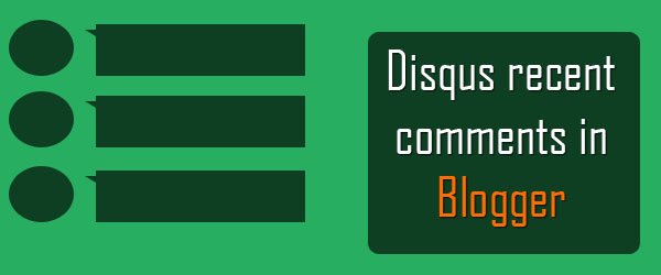 How to get Disqus recent comments and customize it using CSS in Blogger?