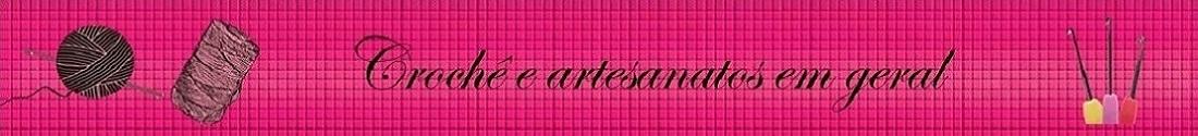 Crochê e artesanatos em geral