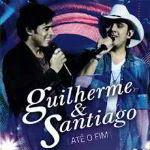 Guilherme e Santiago – Até o Fim 2012