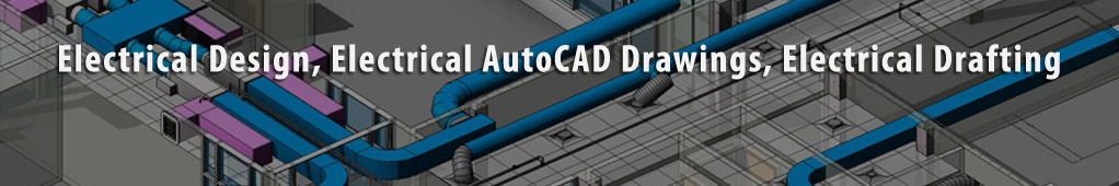 Electrical Design, Electrical AutoCAD Drawings, Electrical Drafting