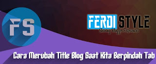 Cara Merubah Title Blog/Judul Blog Saat Pindah TAB