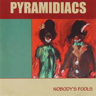 The Pyramidiacs - Nobody\'s Fools - 2001