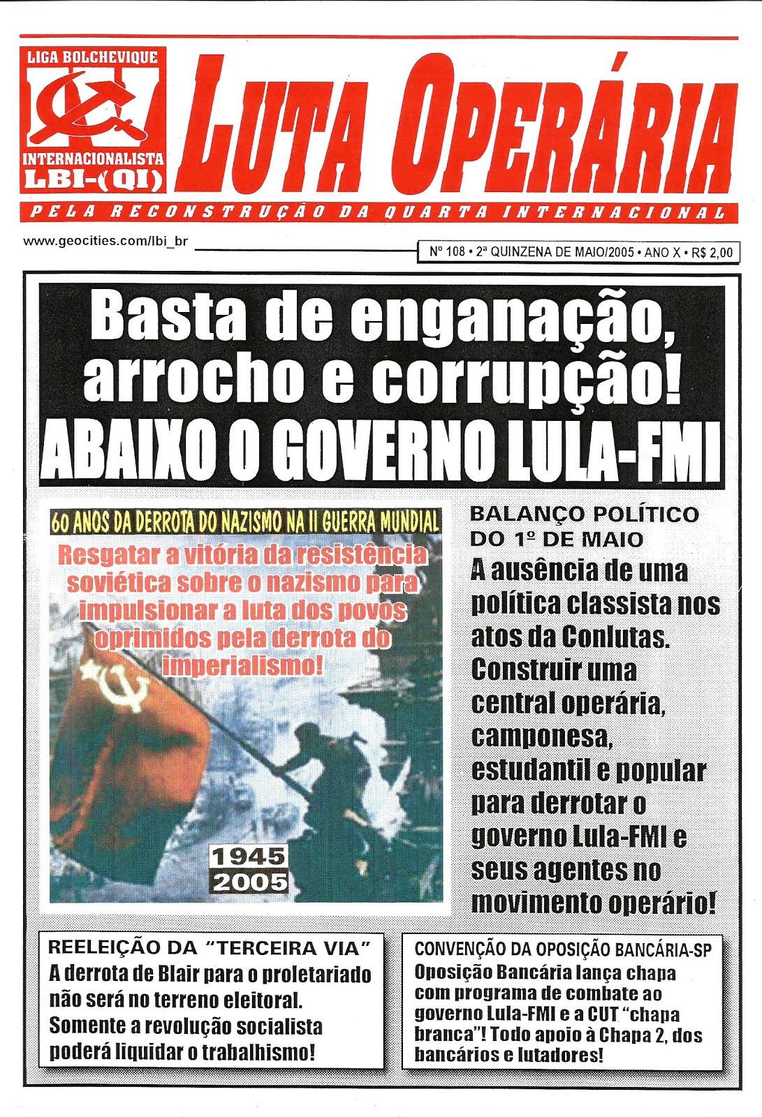 LEIA A EDIÇÃO DO JORNAL LUTA OPERÁRIA Nº 108, 2ª QUINZ. DE MAIO/2005