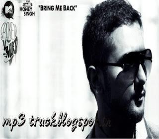 Bring Me Back By Honey Singh (2013) Album Song