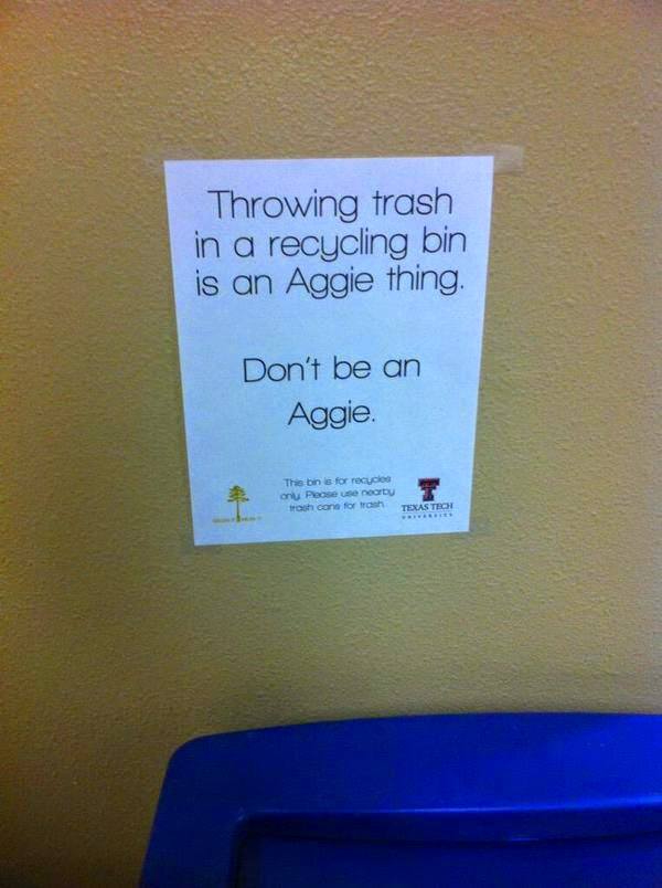 Flier at Texas Tech declares Throwing trash in a recycling bin is an Aggie Thing.