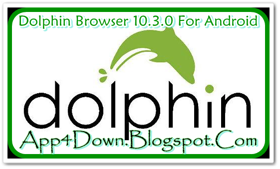 Download Dolphin Browser 10.3.0 For Android (APK) Latest