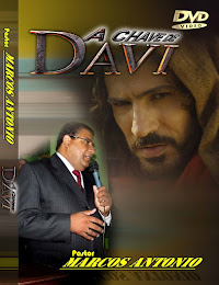 A CHAVE DE DAV - Uma poderosa mensagem em DVD - Pastor Marcos Antonio